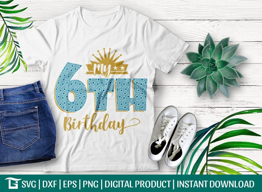 My 6th Birthday SVG   Birthday Party SVG