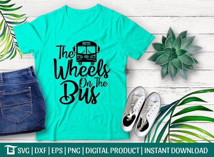 The Wheels On The Bus SVG | School Bus SVG | T-shirt Design