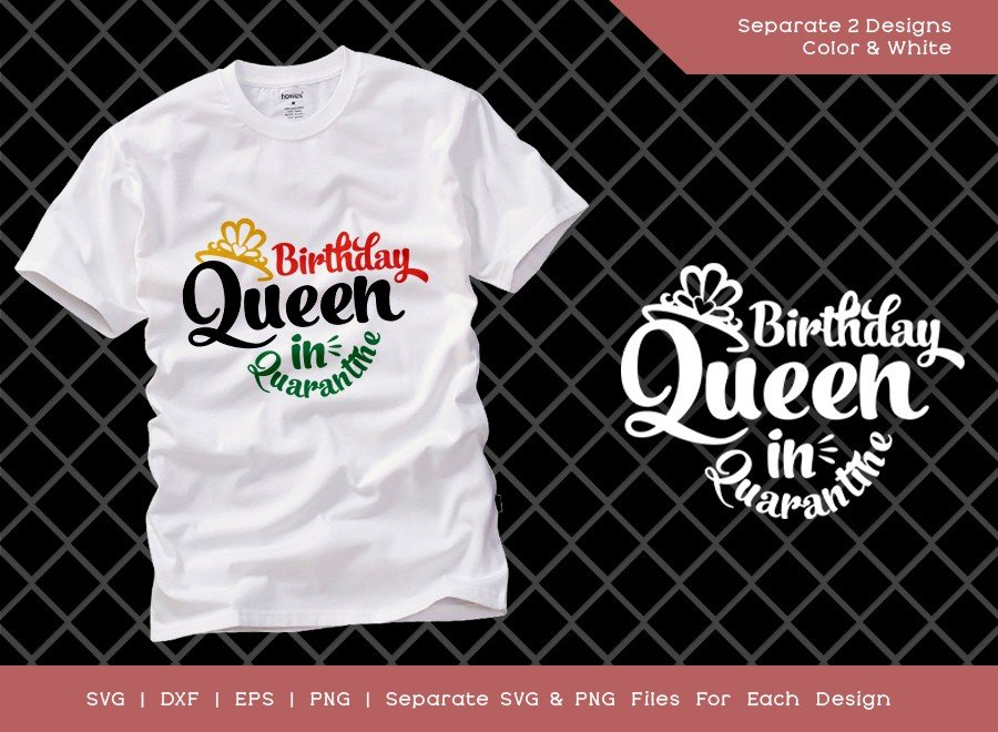 Birthday Queen in Quarantine SVG Cut File | T-shirt Design