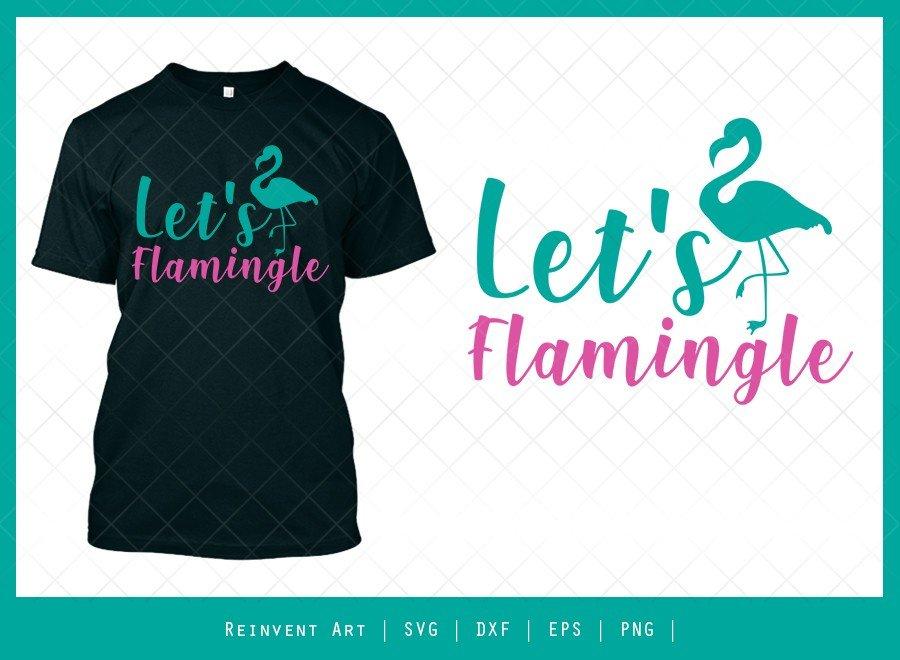 Lets Flamingle SVG Cut File