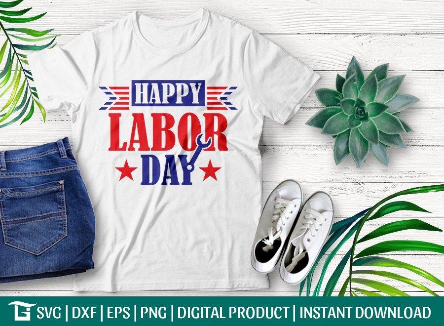 Happy Labor Day SVG Cut File | Labor Day T-shirt Design