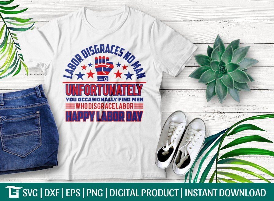 Labor Day Disgraces No Man SVG | Labor Day T-shirt Design