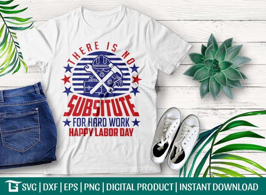 There Is No Substitute For Hard Work SVG | Labor Day Design