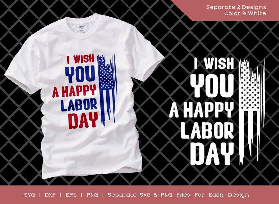 I Wish You A Happy Labor Day SVG Cut File | Tshirt Design