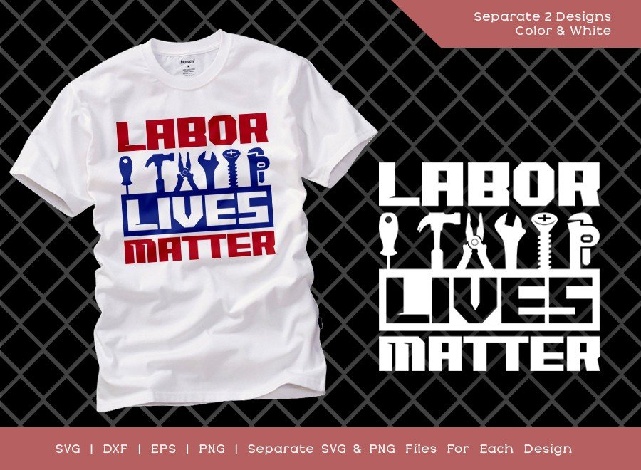 Labor Lives Matter SVG Cut File | Happy Labor Day Svg