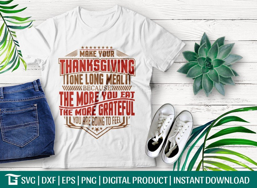 Make Your Thanksgiving One Long Meal SVG Cut File