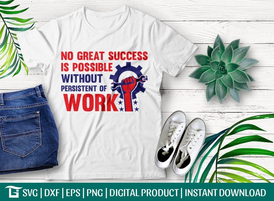 No Great Success Is Possible SVG | Labor Day T-shirt Design