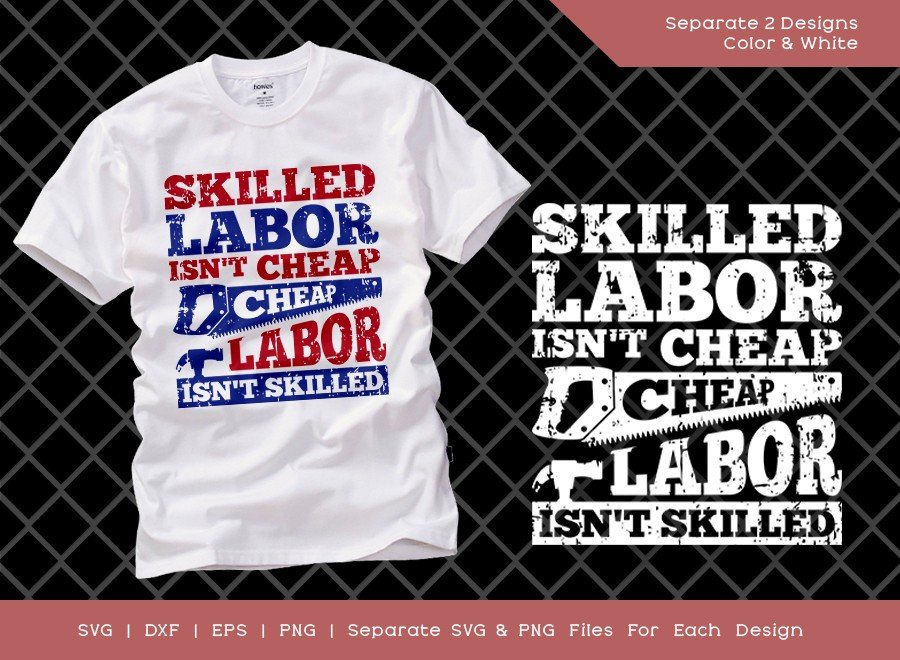 Skilled Labor Isn't Cheap SVG Cut File | Happy Labor Day Svg