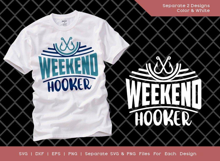 Weekend Hooker SVG Cut File | Fish Hook T-shirt Design
