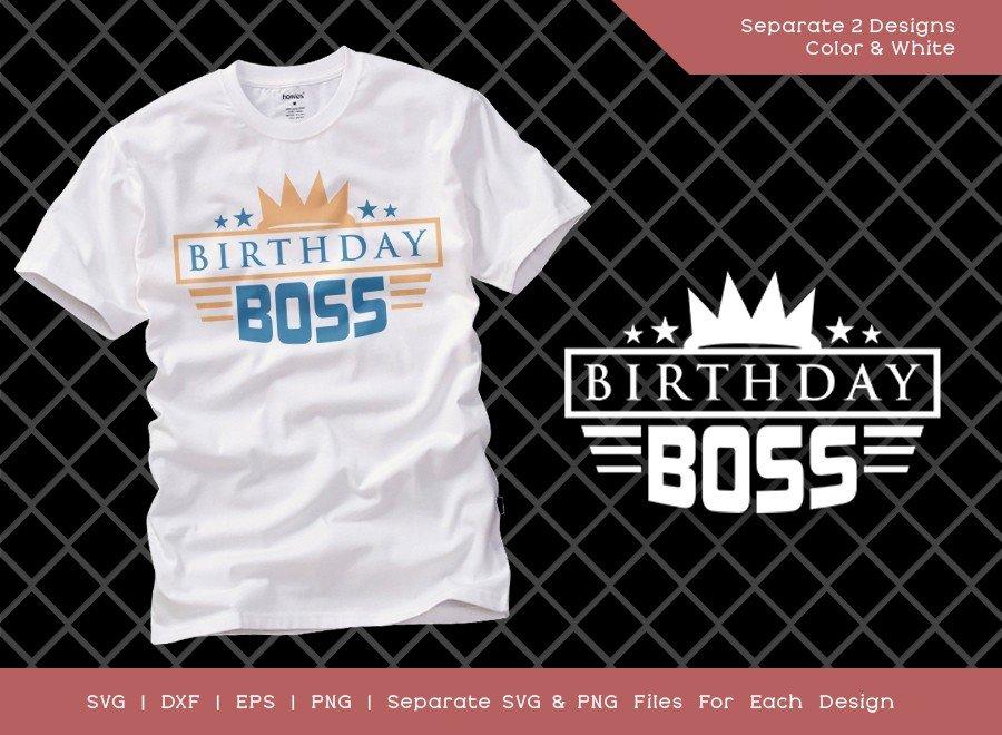 Birthday Boss SVG Cut File   Birthday T-shirt Design