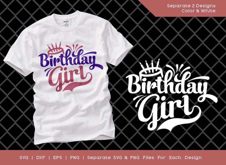 Birthday Girl SVG Cut File | Women Birthday | T-shirt Design
