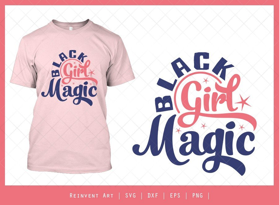 Black Girl Magic SVG Cut File | Black Lives Matter T-shirt