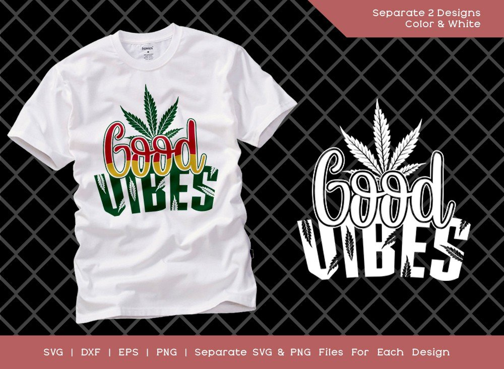 Good Vibes SVG Cut File | Marijuana Svg | T-shirt Design
