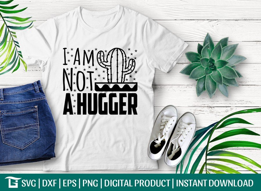 I Am Not A Hugger SVG Cut File | Cactus T-shirt Design