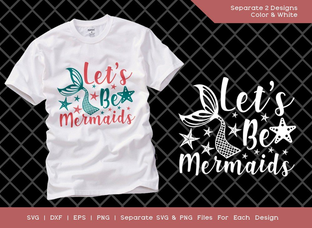 Lets Be Mermaids SVG Cut File | Vacation T-shirt Design
