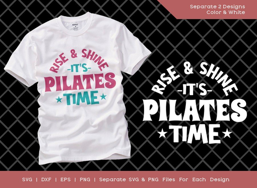 Rise and Shine It's Pilates Time SVG Cut File | T-shirt Design