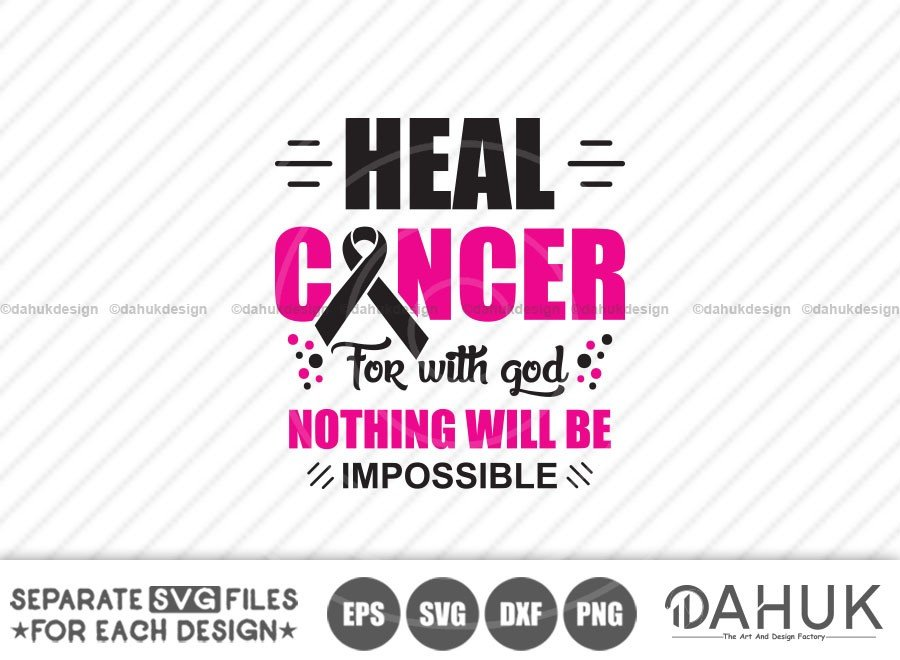 Heal Cancer For with God Nothing Will Be Impossible SVG