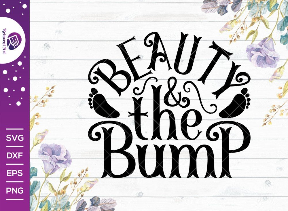 Beauty And The Bump SVG Cut File | Pregnant T-shirt Design