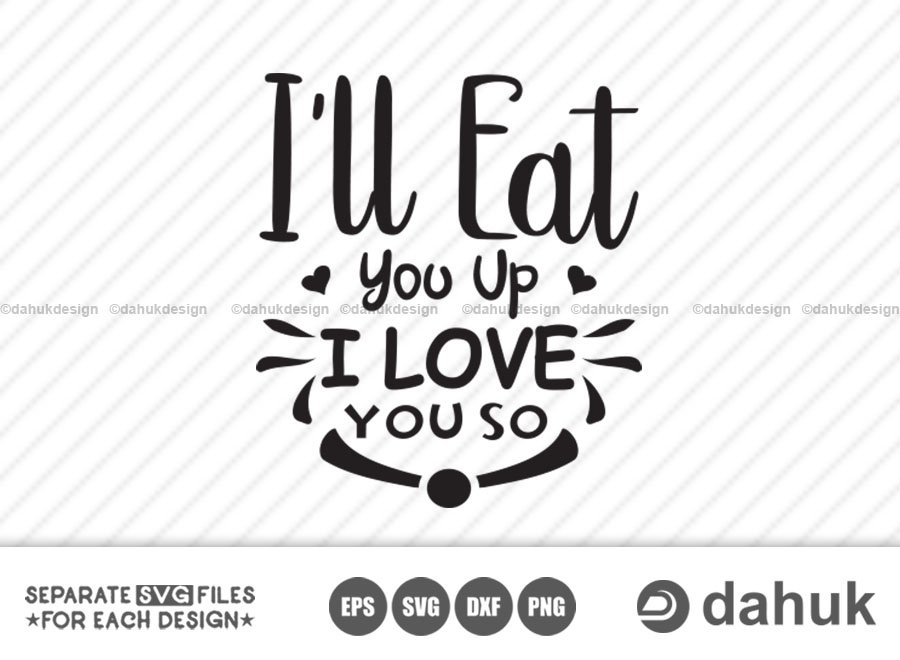 Ill Eat You Up I Love You So SVG, Circuit design space