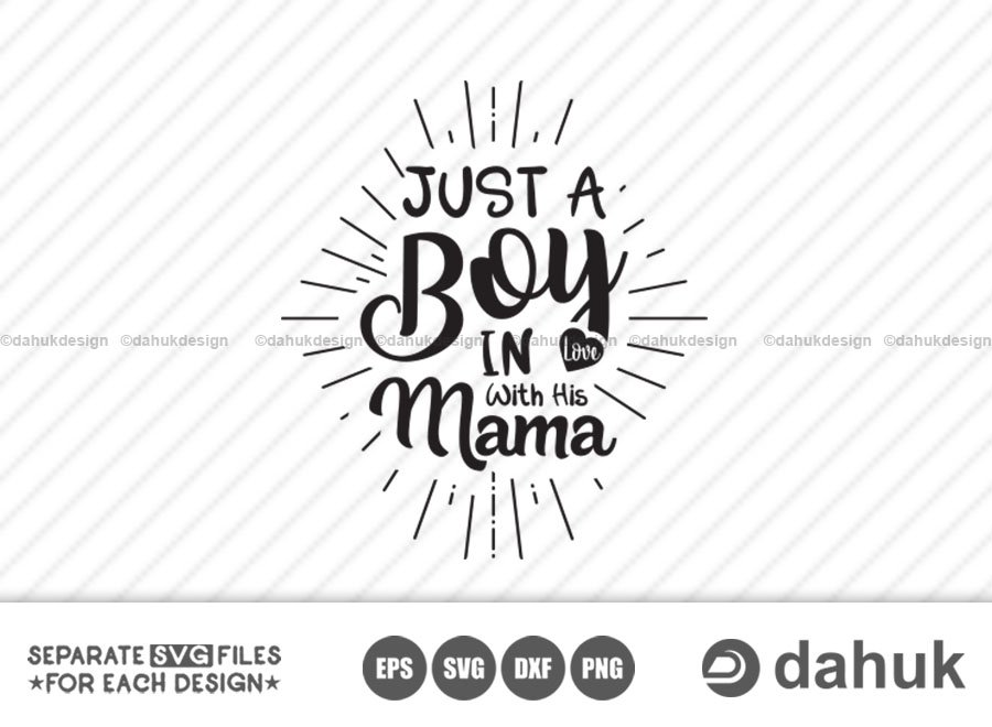 Just A Boy In Love With His Mama svg, Happy svg, Baby Girl Toddler