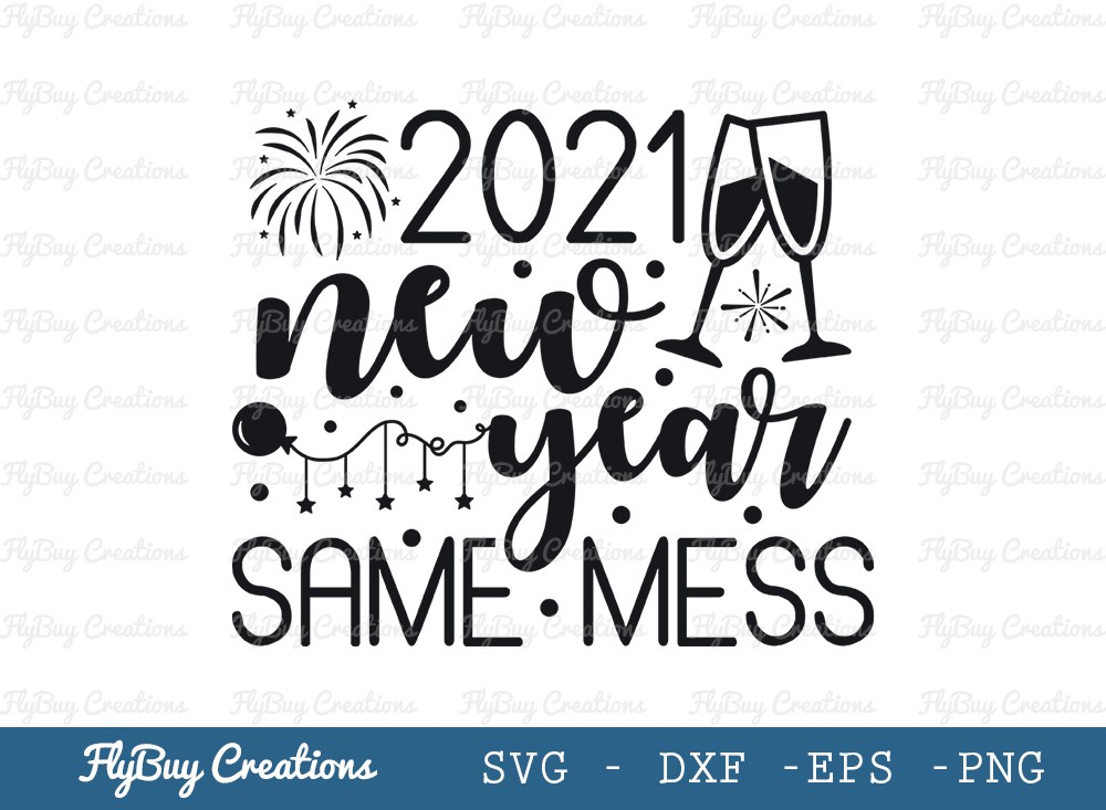 New Year Same Mess Svg Cut File | New Year 2021