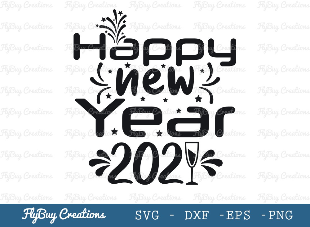 Happy New Year 2021 Svg Cut File | New Year 2021