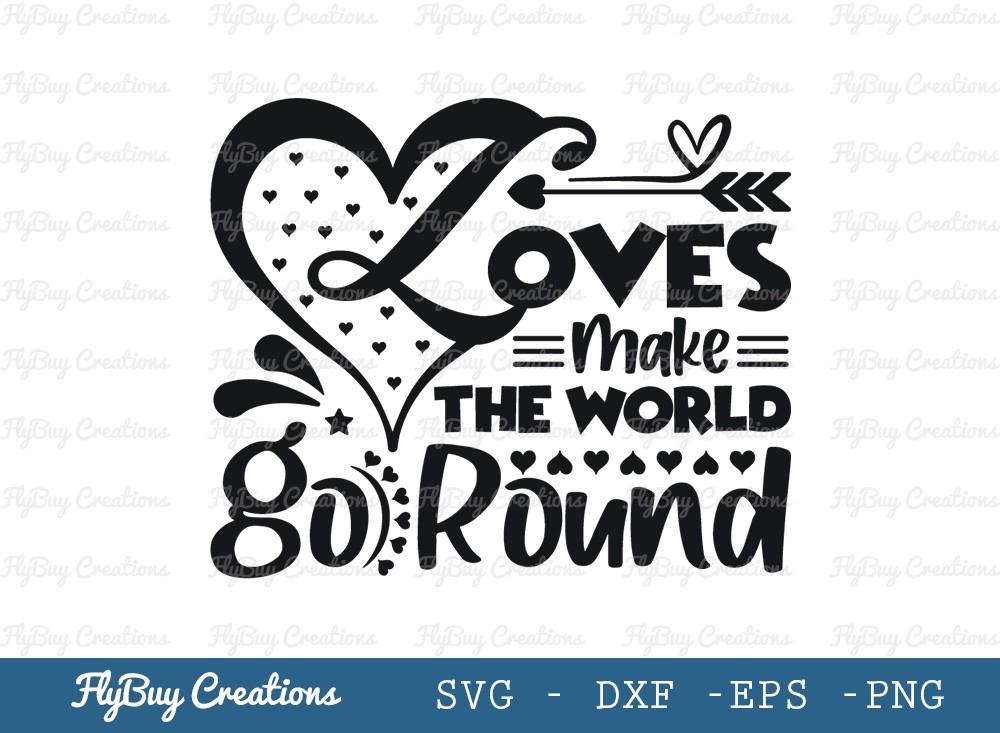 Love Make The World Go Round Svg Cut File