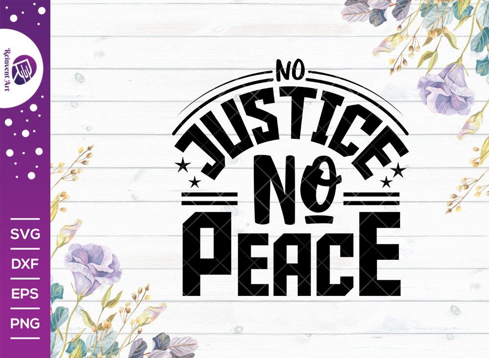 No Justice No Peace SVG Cut File | Justice Peace Svg