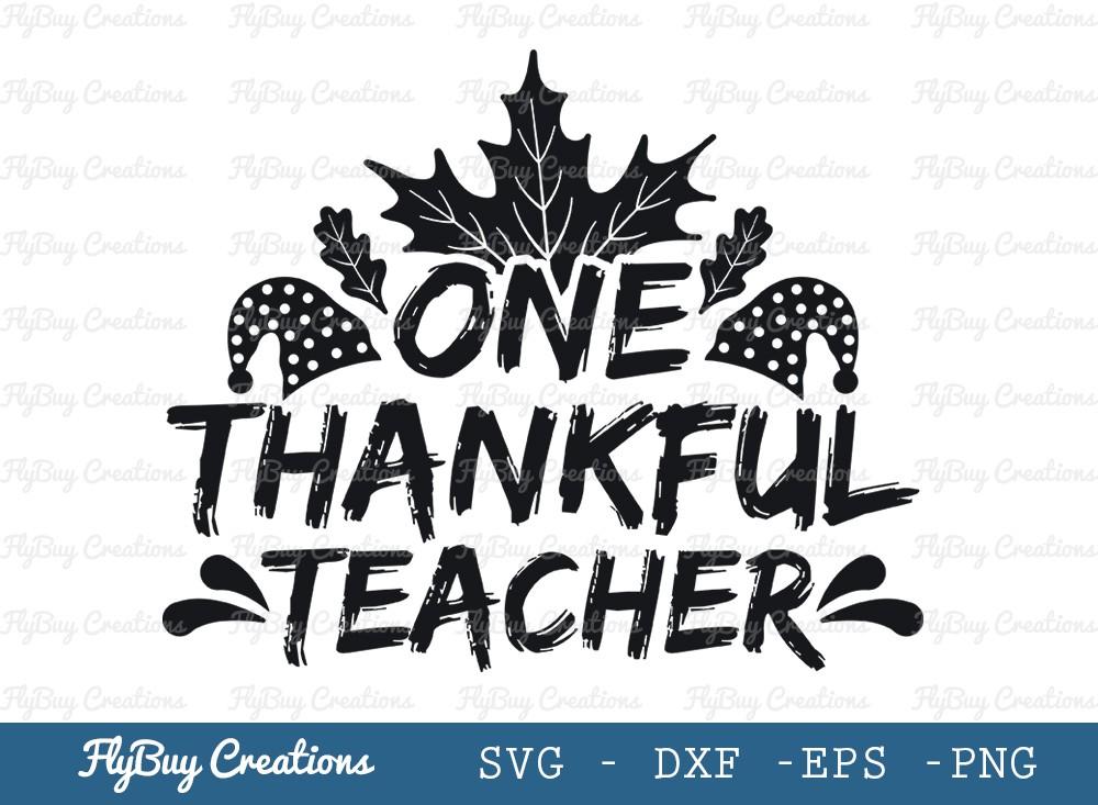 One Thankful Teacher Svg Cut File | Teacher Thanksgiving