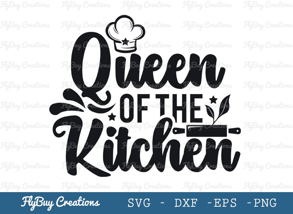 Queen Of The Kitchen Svg Cut File | Kitchen Queen