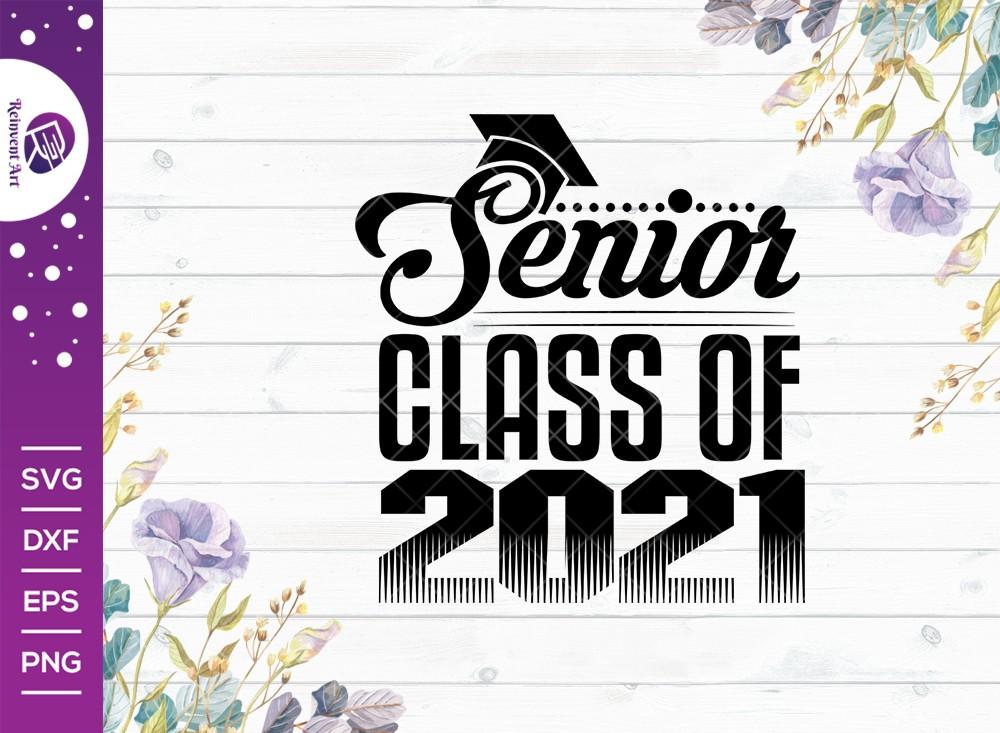 Senior Class Of 2021 SVG Cut File | Class Of 2021 Svg