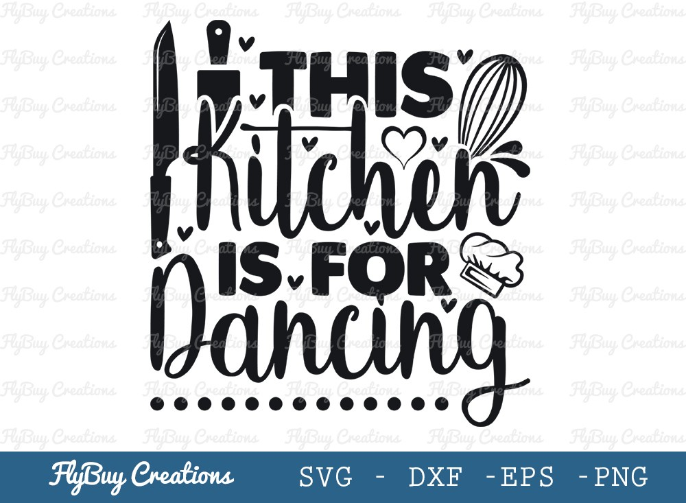 This Kitchen Is For Dancing Svg Cut File | Kitchen Elements
