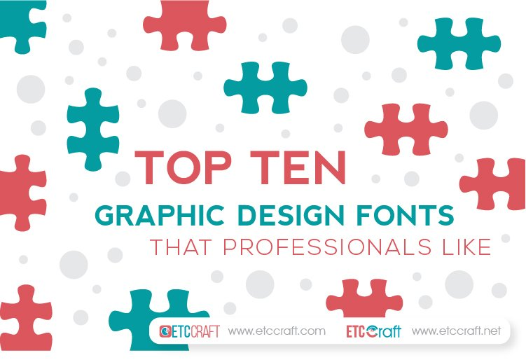 Top Ten Graphic Design Fonts that Professionals Like