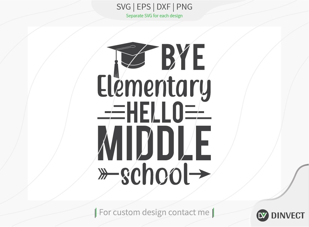 Bye elementary hello middle school SVG Cut File