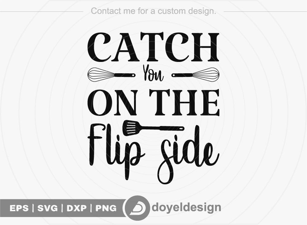 Catch you on the flip side SVG Cut File