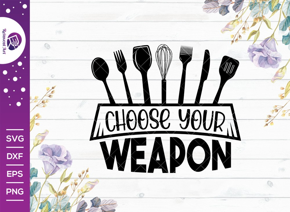 Choose Your Weapon SVG Cut File