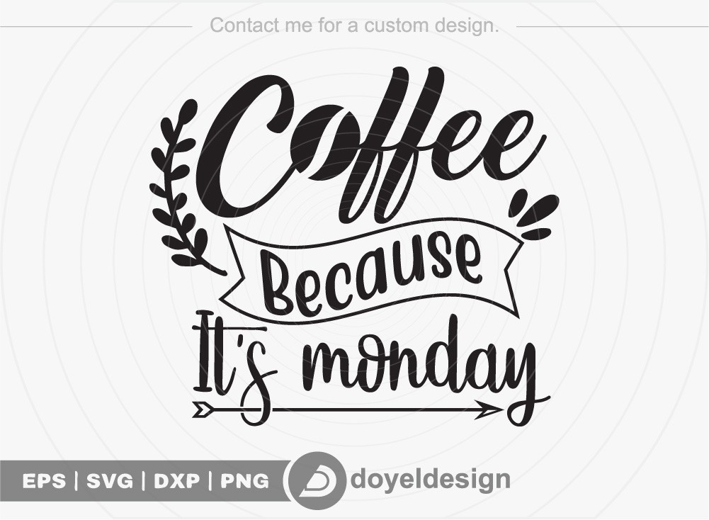 Coffee because its monday SVG Cut File