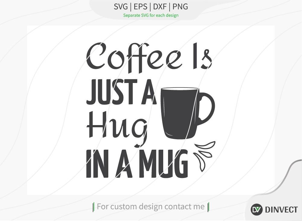 Coffee in just a hug in a mug SVG Cut File