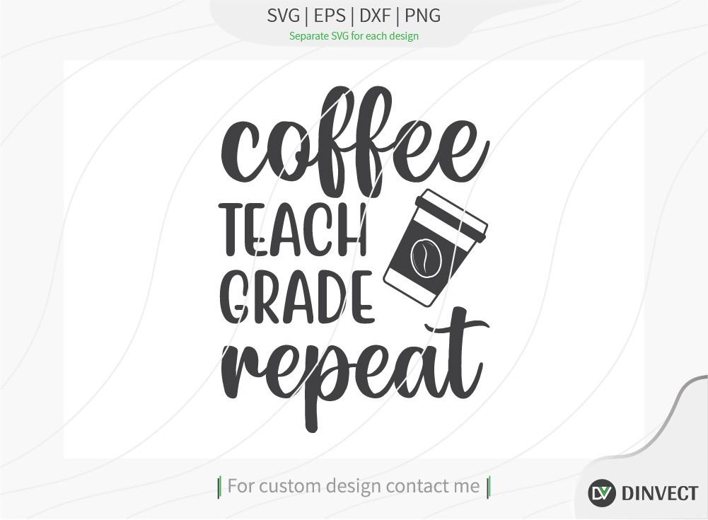 Coffee teach grade repeat SVG Cut File