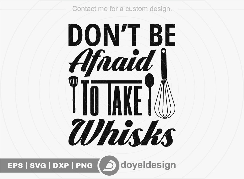 Dont be afraid to take whisks SVG Cut File