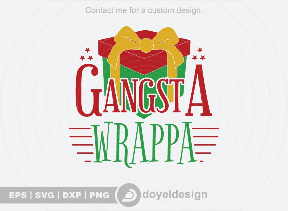 Gangsta Wrappa SVG Cut File