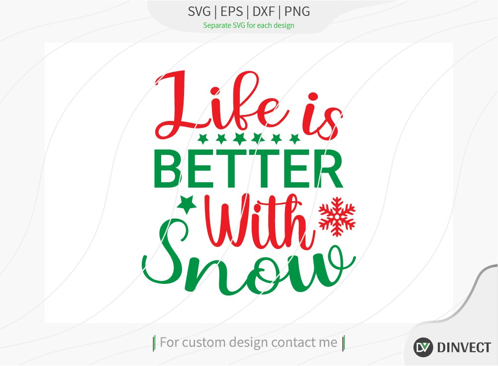 Life is better with snow SVG Cut File