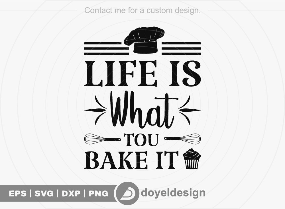 Life is what you bake it SVG Cut File