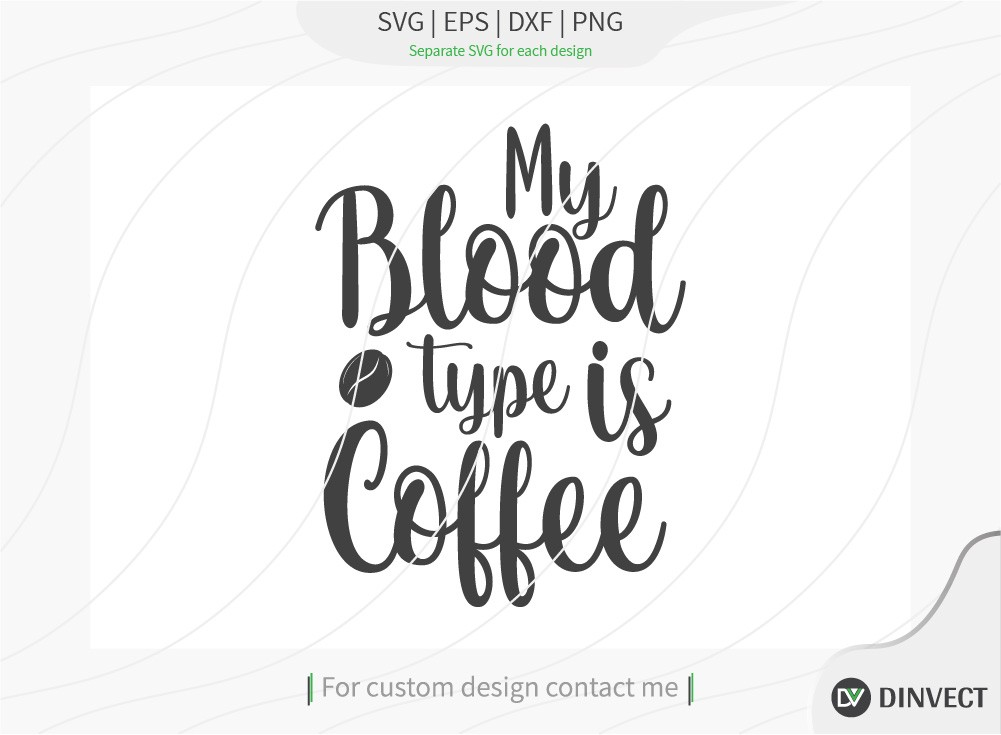 My blood type is coffee SVG Cut File, Keto SVG