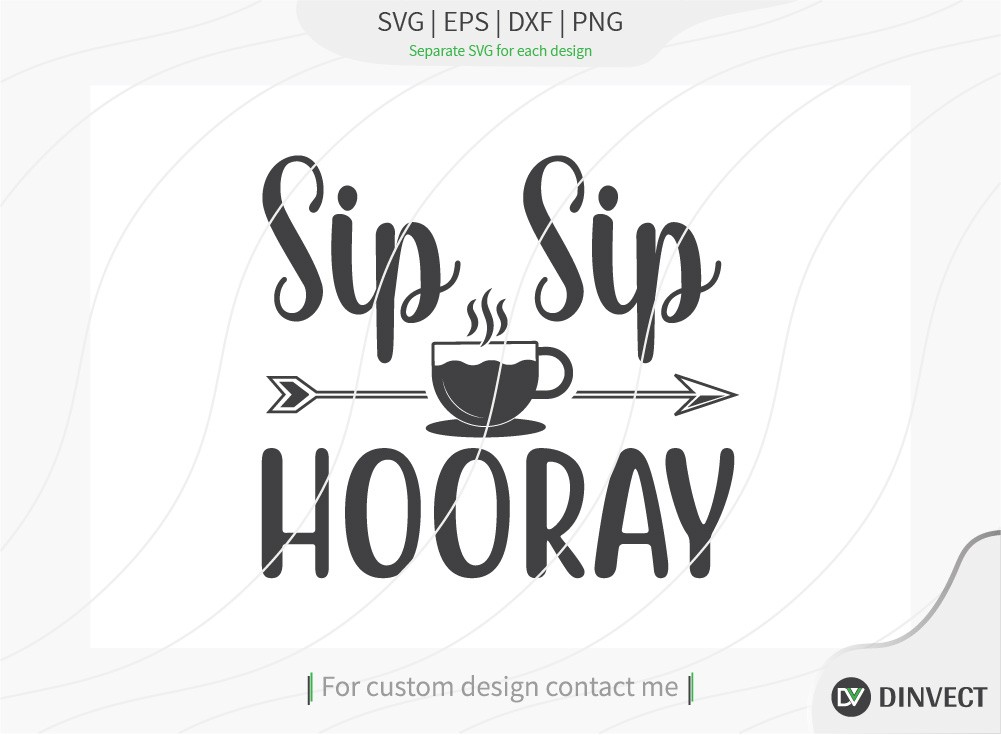 Sip Sip Hooray SVG Cut File, Keto SVG