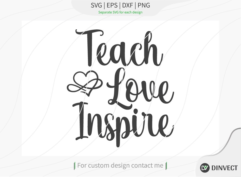 Teach love inspire SVG Cut File, Teacher Life SVG