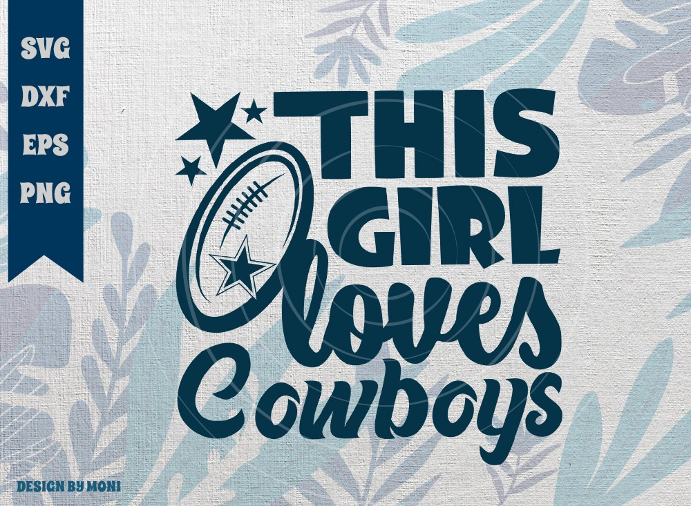 This Girl Loves Cowboys SVG Cut File