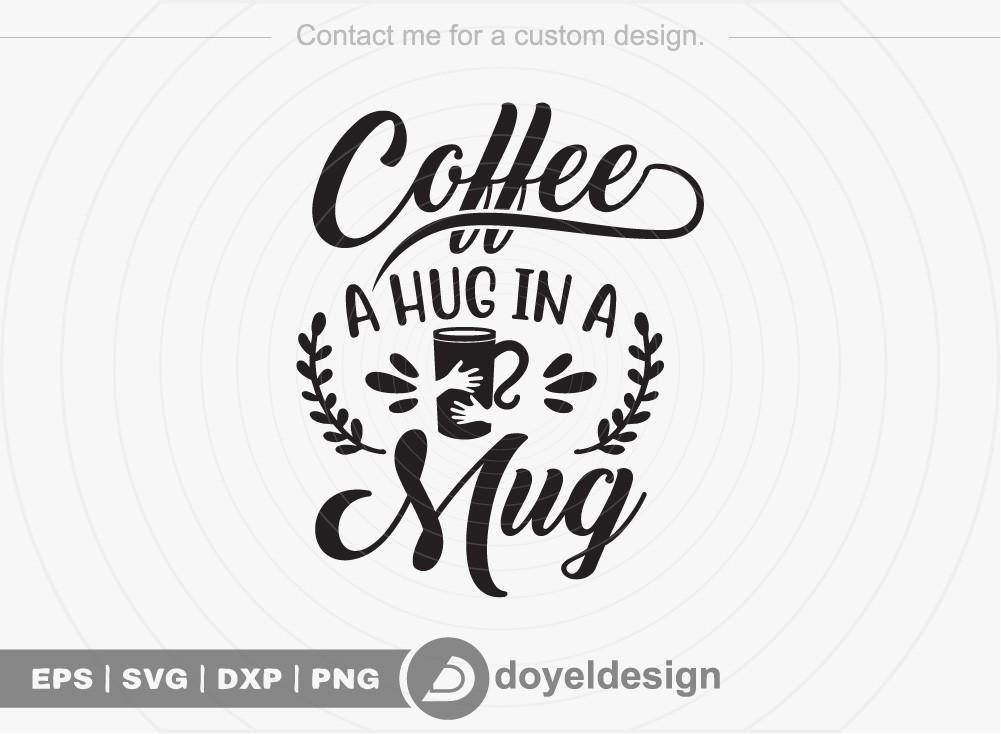 Coffee a hug in a mug SVG Cut File