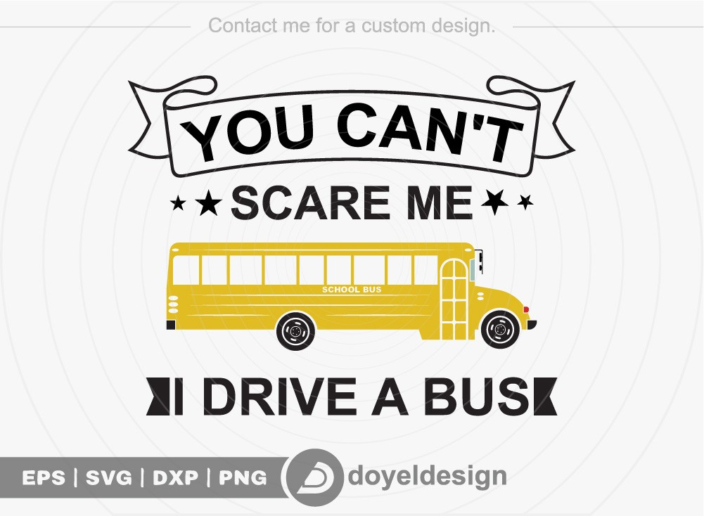 You cant scare me I drive a bus SVG Cut File