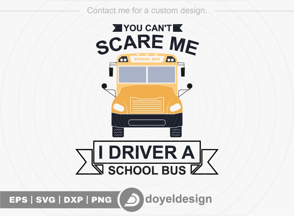 You cant scare me I driver a school bus SVG Cut File
